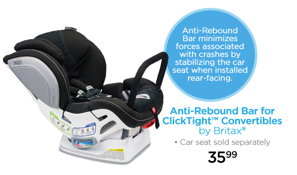 Anti-Rebound Bar minimizes forces associated with crashes by stabilizing the car seat when installed rear-facing. Anti-Rebound Bar for ClickTight™ Convertibles by Britax® Car seat sold separately 35.99