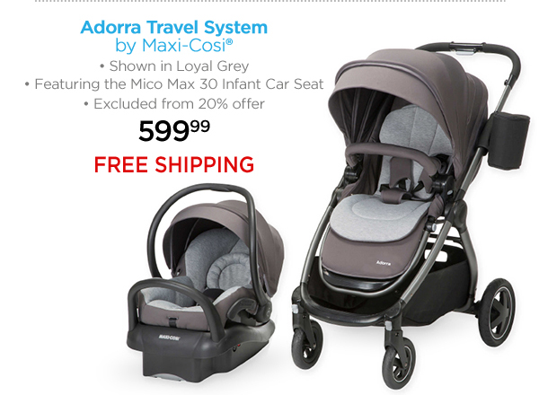 Adorra Travel System by Maxi-Cosi® Shown in Loyal Grey Featuring the Mico Max 30 Infant Car Seat Excluded from 20% offer 599.99 FREE SHIPPING