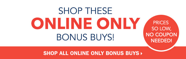 Shop these online only 