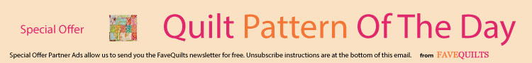 Quilt Pattern of the Day Special Offers from FaveQuilts