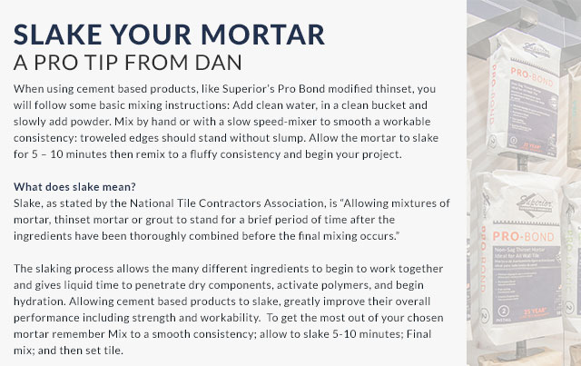 Pro Tip From Dan - Slake Your Mortar