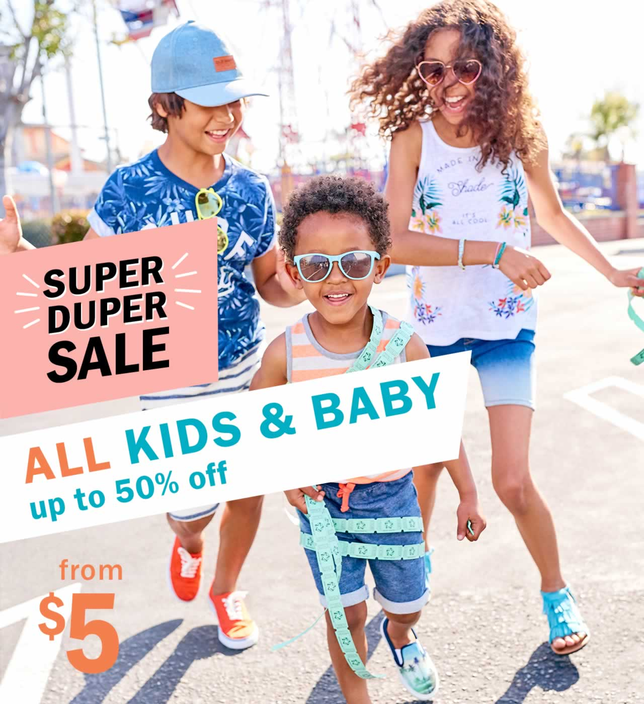 SUPER DUPER SALE ALL KIDS & BABY up to 50% off from $5