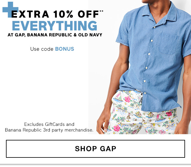 +EXTRA 10% OFF** EVERYTHING | SHOP GAP
